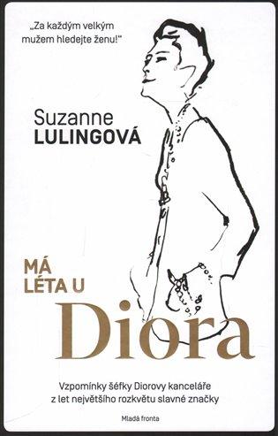 Má léta u Diora - Suzanne Lulingová | Booksquad.ink