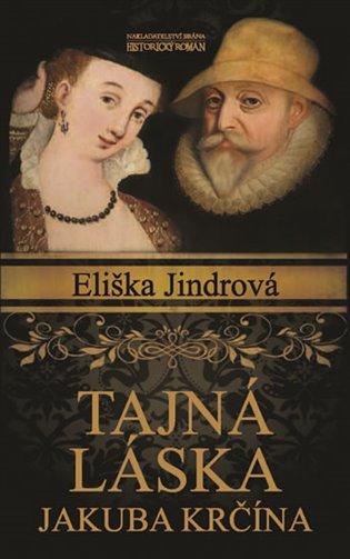 Tajná láska Jakuba Krčína - Eliška Jindrová | Booksquad.ink