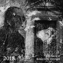 Obálka titulu Kalendář 2018 - Bohuslav Reynek + Jiří Škoch /nástěnný/