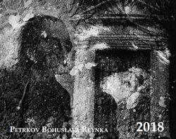 Obálka titulu Kalendář 2018 - Petrkov Bohuslava Reynka/stolní/