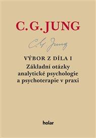 Výbor z díla I. - Základní otázky analytické psychologie a psychoterapie v praxi
