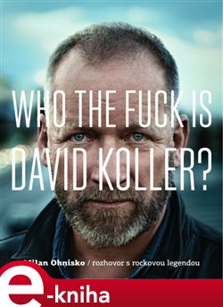 Obálka titulu Who The Fuck Is David Koller?