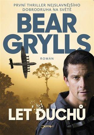 Let duchů - Bear Grylls | Booksquad.ink