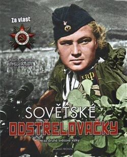 Obálka titulu Sovětské odstřelovačky za druhé světové války