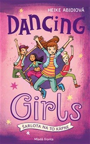 Dancing girls - Šarlota na to kápne - Heike Abidiová | Booksquad.ink