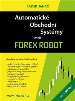 Obálka titulu Automatické obchodní systémy aneb Forex Robot