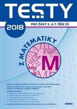 Obálka titulu Testy 2018 z matematiky pro žáky 5. a 7. tříd ZŠ