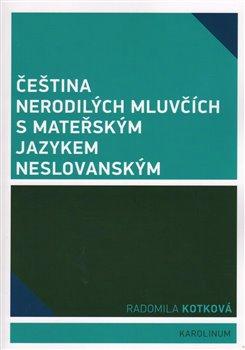 Obálka titulu Čeština nerodilých mluvčích s mateřským jazykem neslovanským