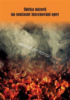 Obálka titulu Sbírka názorů na současné inscenování oper - Cesta do pekel