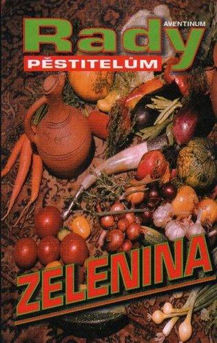 Rady pěstitelům - Zelenina - Radoslav Šrot | Booksquad.ink