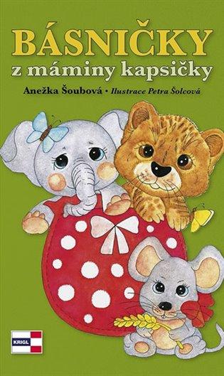 Básničky z máminy kapsičky - Anežka Šoubová | Booksquad.ink