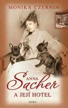 Obálka titulu Anna Sacher a její hotel