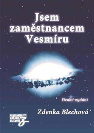 Jsem zaměstnancem Vesmíru - Zdenka Blechová | Booksquad.ink