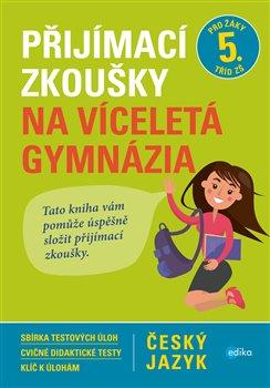 Obálka titulu Přijímací zkoušky na víceletá gymnázia – český jazyk