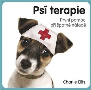 Psí terapie:První pomoc při šťastné náladě - Charlie Ellis | Booksquad.ink