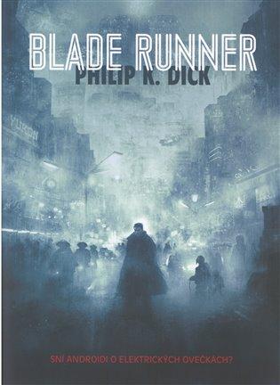 Blade Runner - Sní androidi o elektrických ovečkách?