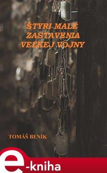 Štyri malé zastavenia veľkej vojny - Tomáš Beník e-kniha