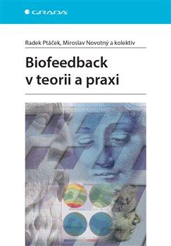 Biofeedback v teorii a praxi - kolektiv, Radek Ptáček