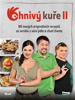 Ohnivý kuře 2. 80 nových originálních receptů ze seriálu s vůní jídla a chutí života