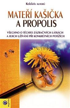 Mateří kašička a propolis - kolektiv autorů