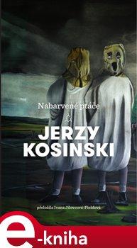 Nabarvené ptáče - Jerzy Kosinski e-kniha
