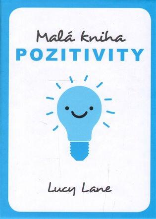 Malá kniha pozitivity - - | Booksquad.ink