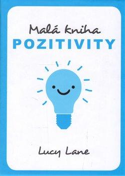 Obálka titulu Malá kniha pozitivity