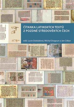 Obálka titulu Čítanka latinských textů z pozdně středověkých Čech