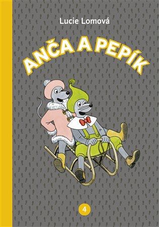 Anča a Pepík 4. - Lucie Lomová   Booksquad.ink