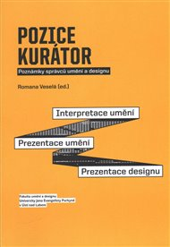 Pozice kurátor: Poznámky správců umění a designu