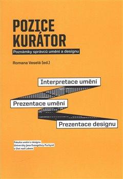 Obálka titulu Pozice kurátor: Poznámky správců umění a designu