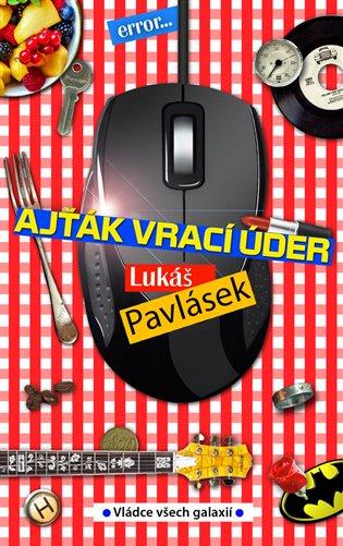 Ajťák vrací úder - Lukáš Pavlásek   Booksquad.ink