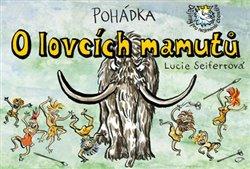 Obálka titulu Pohádka o lovcích mamutů