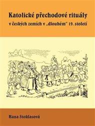 Katolické přechodové rituály v českých zemích v 'dlouhém' 19. století