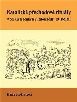 Obálka titulu Katolické přechodové rituály v českých zemích v