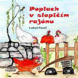 Poplach v slepičím rajónu - Luboš Pavel | Booksquad.ink
