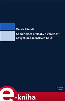 Obálka titulu Komunikace a vztahy s veřejností nových náboženských hnutí