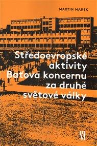 Středoevropské aktivity Baťova koncernu za druhé světové války