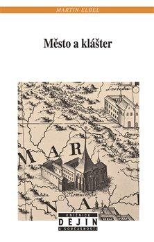 Obálka titulu Město a klášter