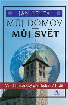 Obálka titulu Můj domov, můj svět - (1.-15. století)