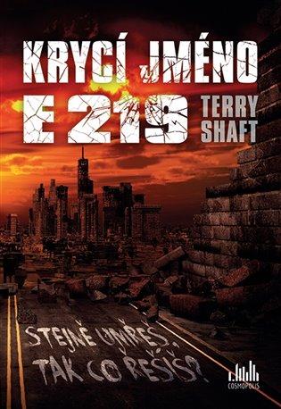 Krycí jméno E219:Stejně umřeš, tak co řešíš? - Terry Shaft   Booksquad.ink