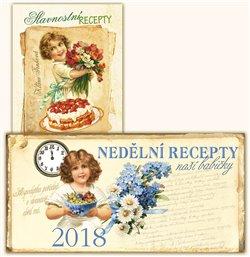 Obálka titulu Stolní kalendář nedělní menu 2018 + Slavnostní recepty