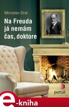Obálka titulu Na Freuda já nemám čas, doktore