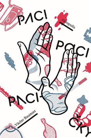 Paci, paci, pacičky - Václav Bauman | Booksquad.ink