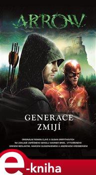 Arrow – Generace zmijí