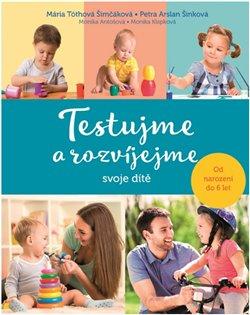 Obálka titulu Testujme a rozvíjejme svoje dítě