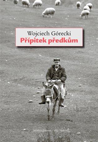 Přípitek předkům - Wojciech Górecki   Booksquad.ink