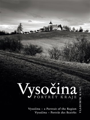 Vysočina. Portrét kraje - Vladimír Kunc   Booksquad.ink