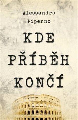 Kde příběh končí - Alessandro Piperno | Booksquad.ink
