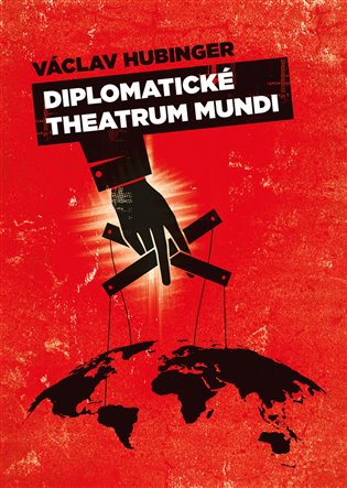 Diplomatické Theatrum Mundi - Václav Hubinger   Booksquad.ink